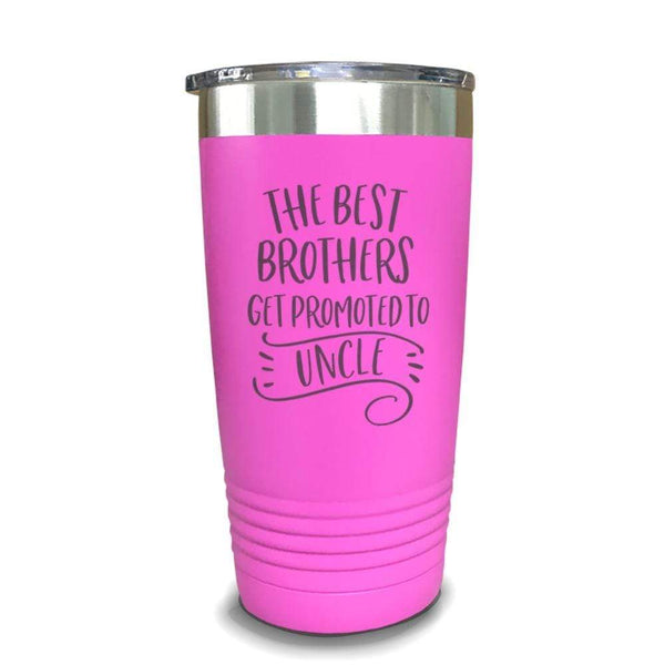 The Best Brothers Get Promoted To Uncle Engraved Tumbler Engraved Tumbler ZLAZER 20oz Tumbler Pink