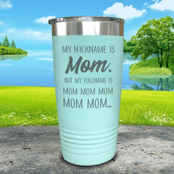 My Nickname Is Mom Engraved Tumbler Tumbler ZLAZER 30oz Tumbler Mint