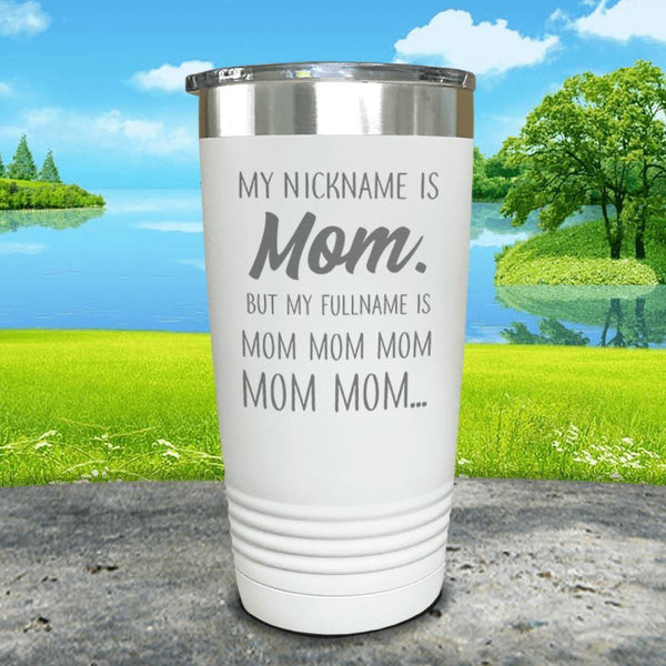 My Nickname Is Mom Engraved Tumbler Tumbler ZLAZER 20oz Tumbler White