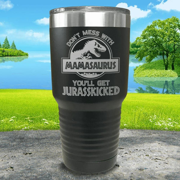 Don't Messed With Mamasaurus Engraved Tumblers Tumbler ZLAZER 30oz Tumbler Black