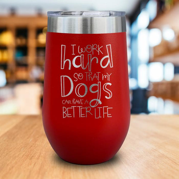 Dogs Better Life Engraved Wine Tumbler