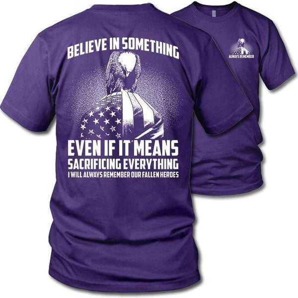 Believe In Something Remember Our Heroes T-Shirts CustomCat Purple S