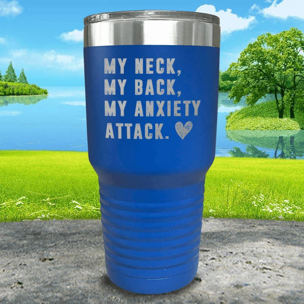 My Neck My Back Anxiety Attack Engraved Tumbler Tumbler ZLAZER 30oz Tumbler Blue