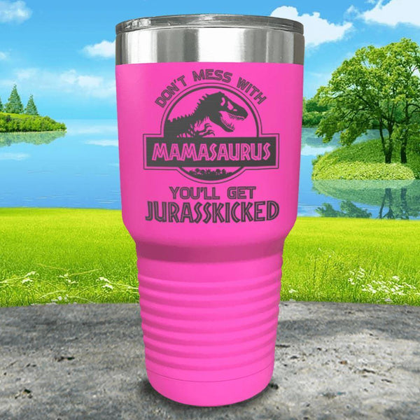 Don't Messed With Mamasaurus Engraved Tumblers Tumbler ZLAZER 30oz Tumbler Pink