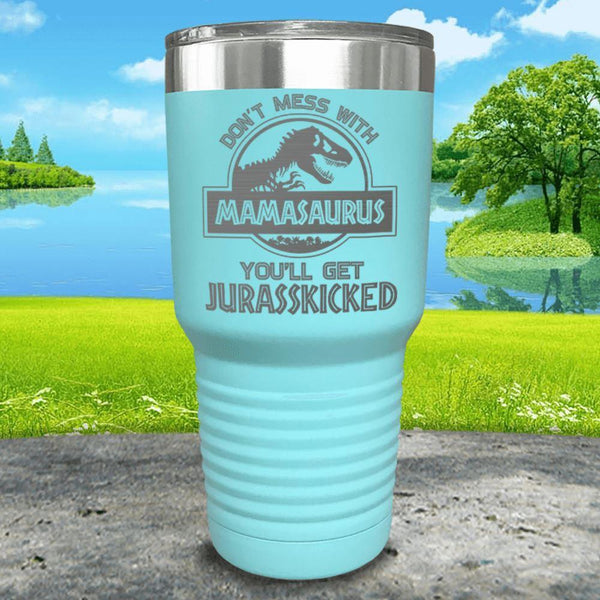 Don't Messed With Mamasaurus Engraved Tumblers Tumbler ZLAZER 30oz Tumbler Mint