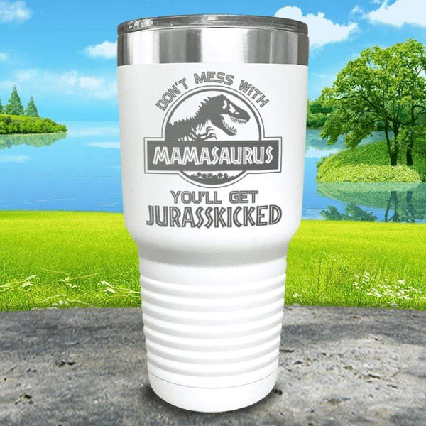 Don't Messed With Mamasaurus Engraved Tumblers Tumbler ZLAZER 30oz Tumbler White