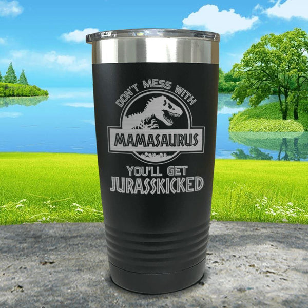 Don't Messed With Mamasaurus Engraved Tumblers Tumbler ZLAZER 20oz Tumbler Black