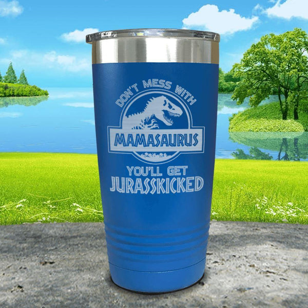 Don't Messed With Mamasaurus Engraved Tumblers Tumbler ZLAZER 20oz Tumbler Blue