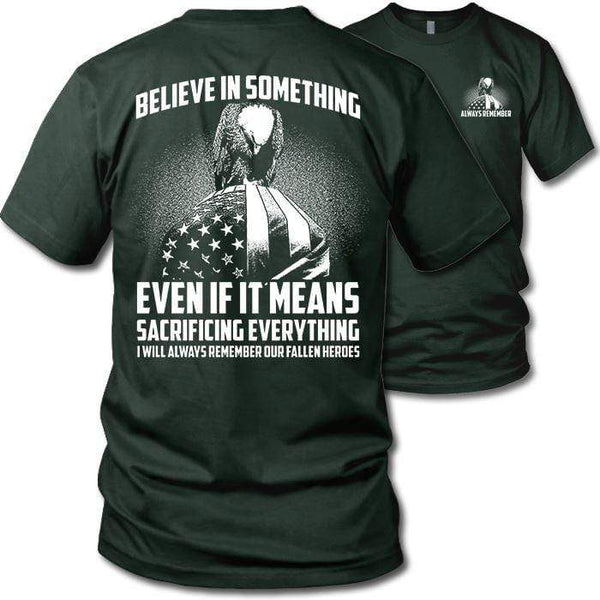 Believe In Something Remember Our Heroes T-Shirts CustomCat Forest S