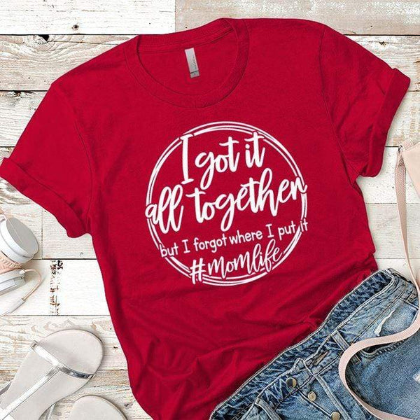 I Got It All Together Premium Tees T-Shirts CustomCat Red X-Small