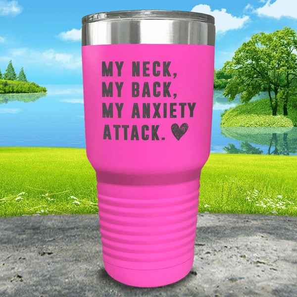 My Neck My Back Anxiety Attack Engraved Tumbler Tumbler ZLAZER 30oz Tumbler Pink
