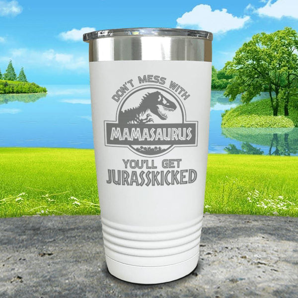 Don't Messed With Mamasaurus Engraved Tumblers Tumbler ZLAZER 20oz Tumbler White