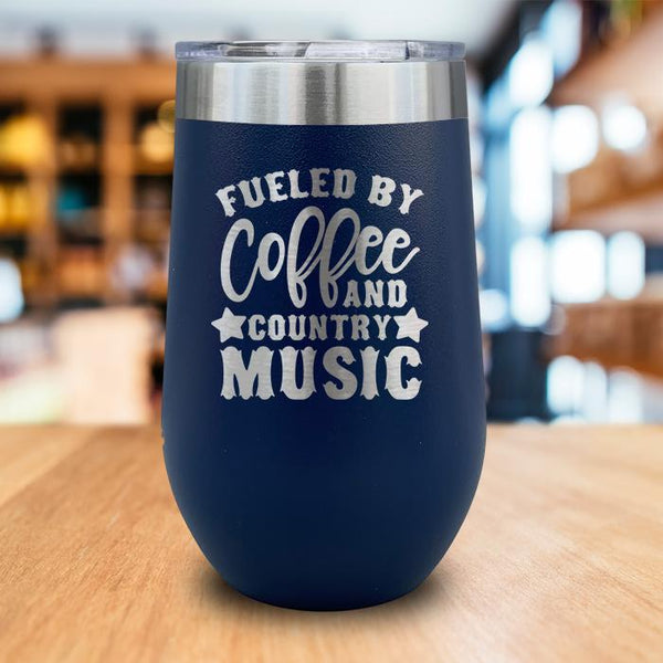 Fueled By Coffee and Country Music Engraved Wine Tumbler