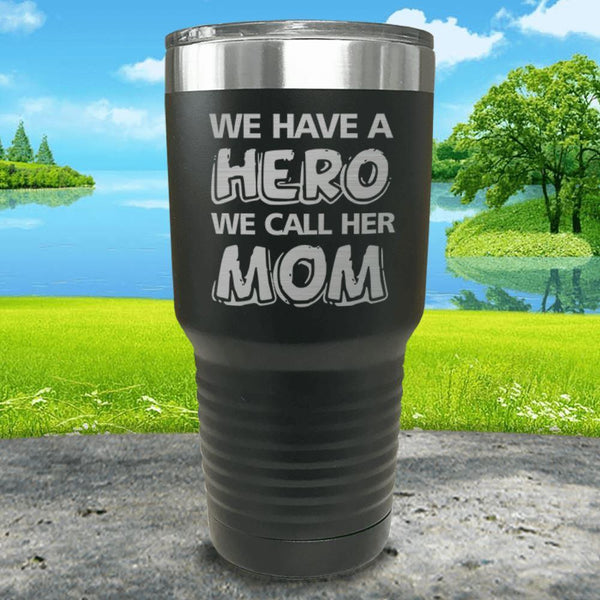 We Have A Hero We Call Her Mom Engraved Tumblers Tumbler ZLAZER 30oz Tumbler Black
