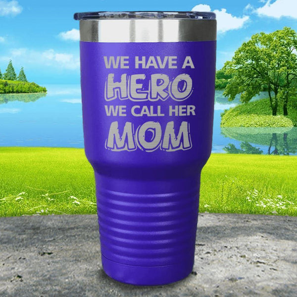 We Have A Hero We Call Her Mom Engraved Tumblers Tumbler ZLAZER 30oz Tumbler Royal Purple