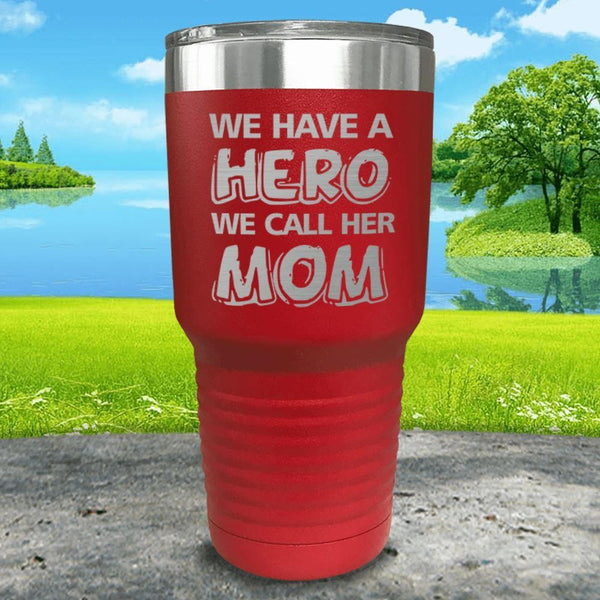 We Have A Hero We Call Her Mom Engraved Tumblers Tumbler ZLAZER 30oz Tumbler Red