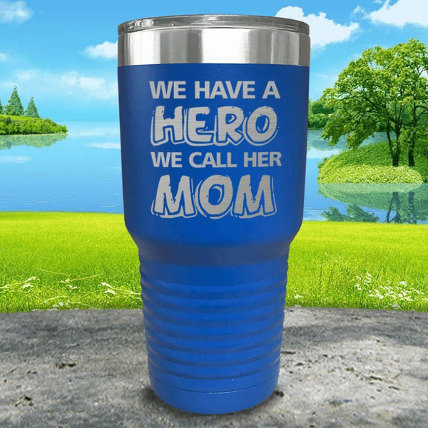 We Have A Hero We Call Her Mom Engraved Tumblers Tumbler ZLAZER 30oz Tumbler Blue