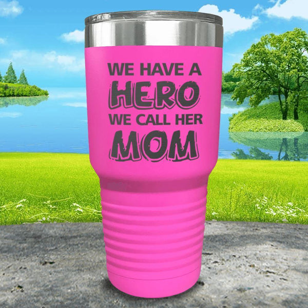 We Have A Hero We Call Her Mom Engraved Tumblers Tumbler ZLAZER 30oz Tumbler Pink