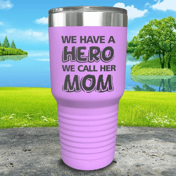 We Have A Hero We Call Her Mom Engraved Tumblers Tumbler ZLAZER 30oz Tumbler Lavender