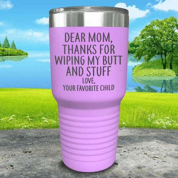 Mom Thanks For Wiping My Butt Engraved Tumblers Tumbler ZLAZER 30oz Tumbler Lavender