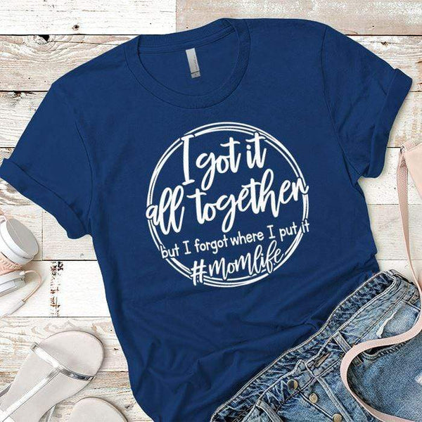 I Got It All Together Premium Tees T-Shirts CustomCat Royal X-Small