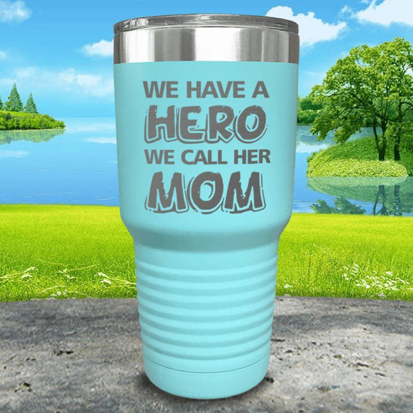 We Have A Hero We Call Her Mom Engraved Tumblers Tumbler ZLAZER 30oz Tumbler Mint