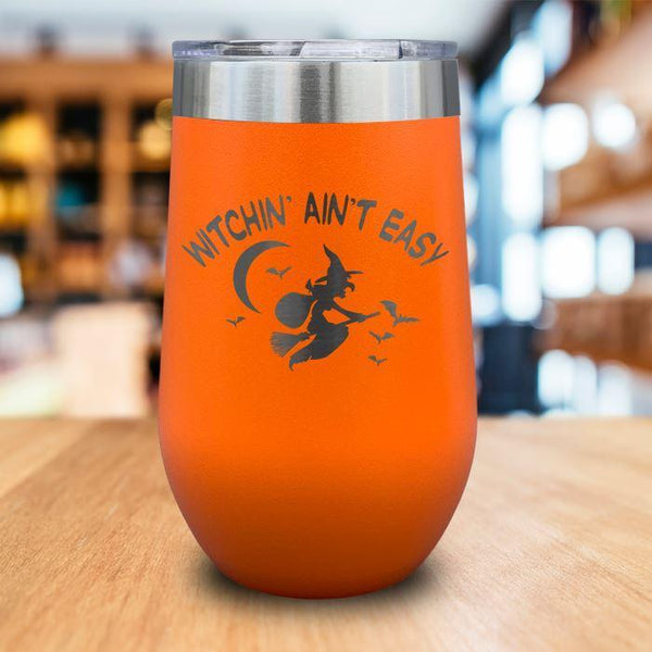Witchin Ain't Easy Engraved Wine Tumbler LemonsAreBlue 16oz Wine Tumbler Orange