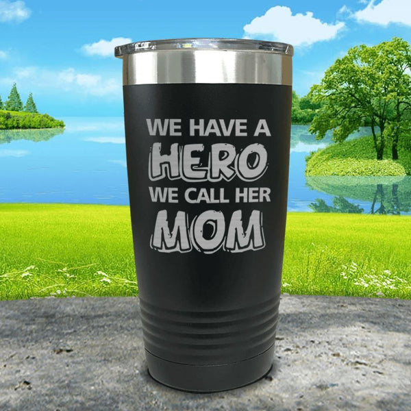 We Have A Hero We Call Her Mom Engraved Tumblers Tumbler ZLAZER 20oz Tumbler Black