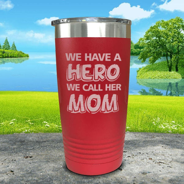 We Have A Hero We Call Her Mom Engraved Tumblers Tumbler ZLAZER 20oz Tumbler Red