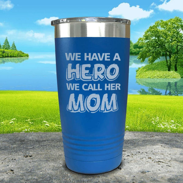 We Have A Hero We Call Her Mom Engraved Tumblers Tumbler ZLAZER 20oz Tumbler Blue