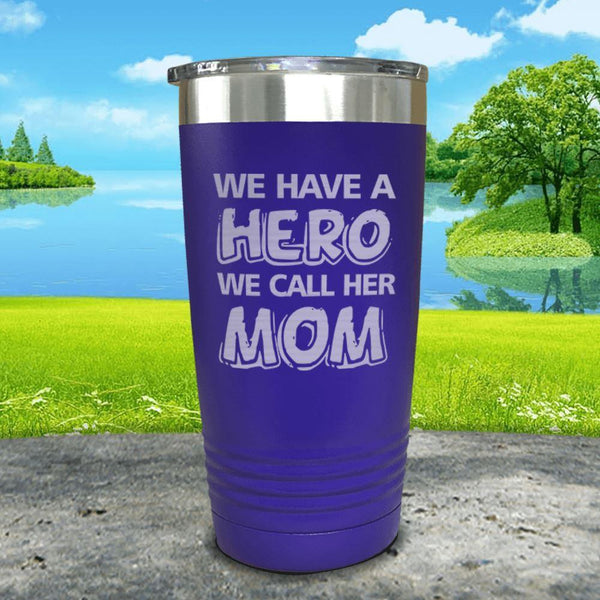 We Have A Hero We Call Her Mom Engraved Tumblers Tumbler ZLAZER 20oz Tumbler Royal Purple