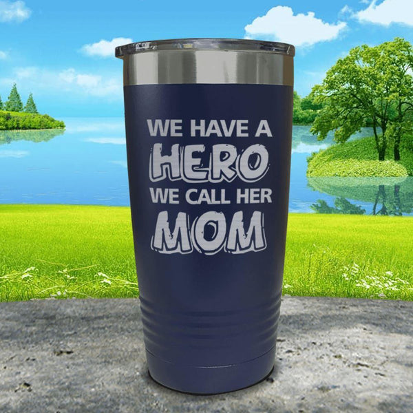 We Have A Hero We Call Her Mom Engraved Tumblers Tumbler ZLAZER 20oz Tumbler Navy
