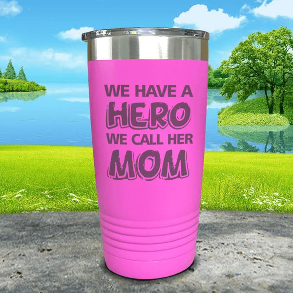 We Have A Hero We Call Her Mom Engraved Tumblers Tumbler ZLAZER 20oz Tumbler Pink