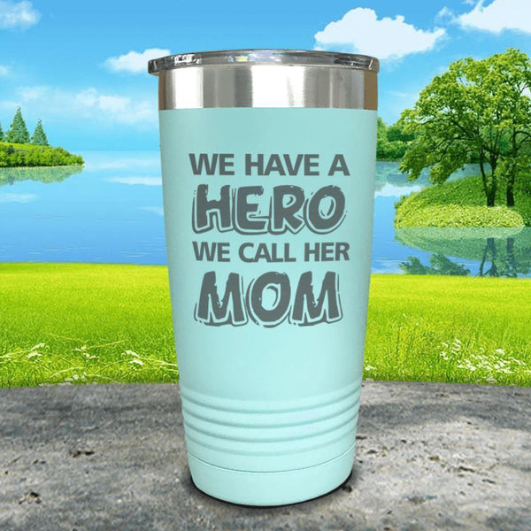 We Have A Hero We Call Her Mom Engraved Tumblers Tumbler ZLAZER 20oz Tumbler Mint