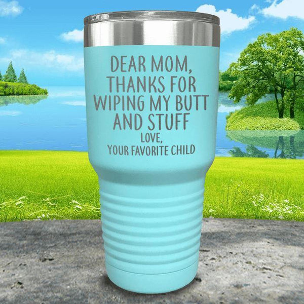 Mom Thanks For Wiping My Butt Engraved Tumblers Tumbler ZLAZER 30oz Tumbler Mint