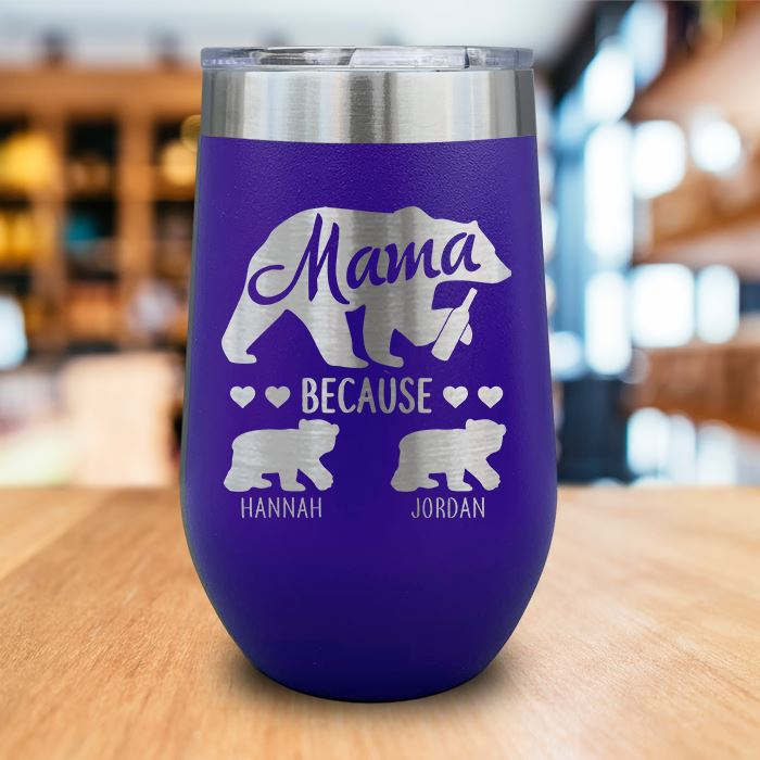 PERSONALIZED Mama Bear Because Engraved Wine Tumbler