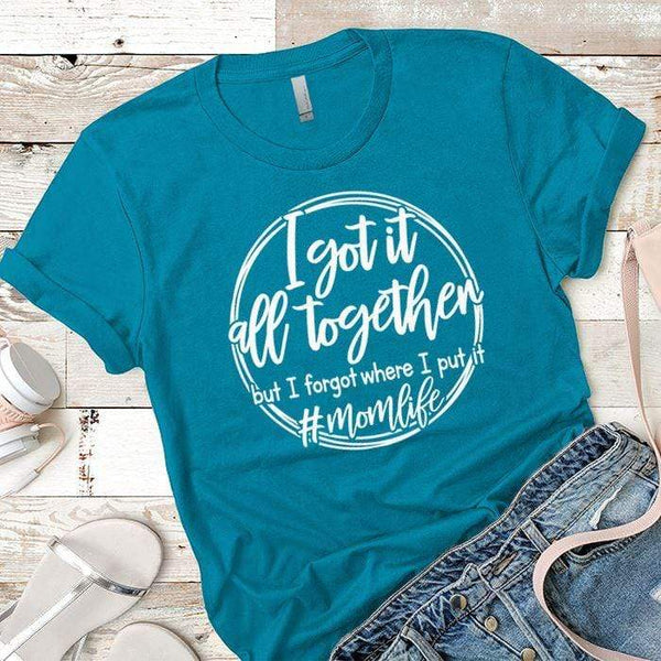 I Got It All Together Premium Tees T-Shirts CustomCat Turquoise X-Small
