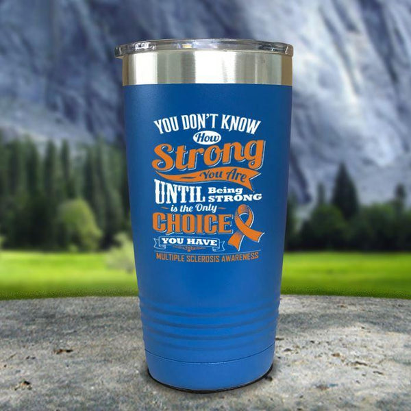 MS Don't Know How Strong Color Printed Tumblers Tumbler Nocturnal Coatings 20oz Tumbler Blue