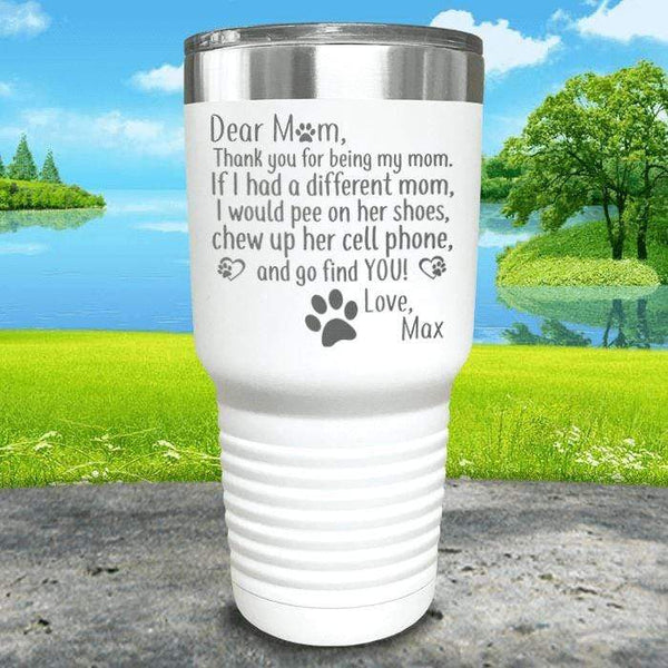 PERSONALIZED Dear Dog Mom Love Your Dog Engraved Tumbler Tumbler ZLAZER 30oz Tumbler White