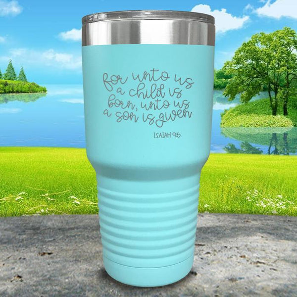 Unto Us A Son Is Given Engraved Tumbler Tumbler ZLAZER 30oz Tumbler Mint