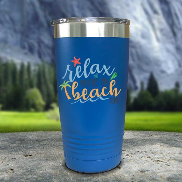 Relax You're On Beach Time Color Printed Tumblers Tumbler Nocturnal Coatings 20oz Tumbler Blue
