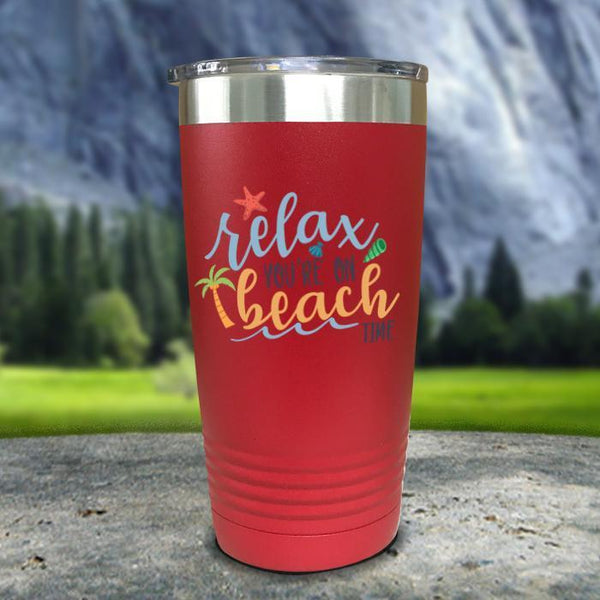 Relax You're On Beach Time Color Printed Tumblers Tumbler Nocturnal Coatings 20oz Tumbler Red