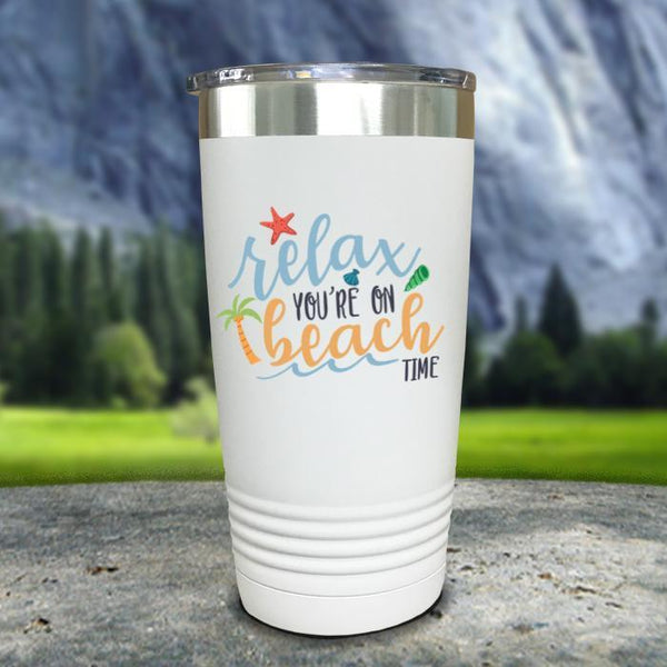 Relax You're On Beach Time Color Printed Tumblers Tumbler Nocturnal Coatings