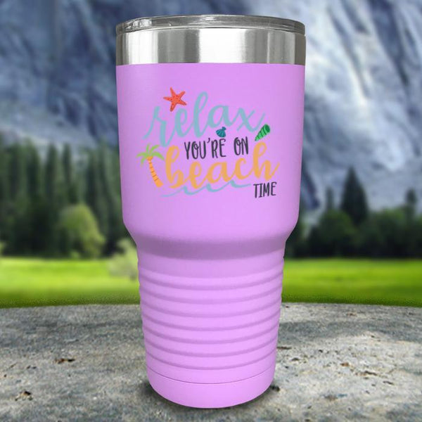 Relax You're On Beach Time Color Printed Tumblers Tumbler Nocturnal Coatings 30oz Tumbler Lavender
