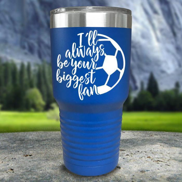 Always her Biggest Fan Soccer Color Printed Tumblers Tumbler Nocturnal Coatings 30oz Tumbler Blue