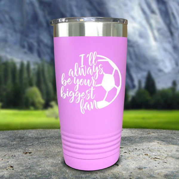 Always her Biggest Fan Soccer Color Printed Tumblers Tumbler Nocturnal Coatings