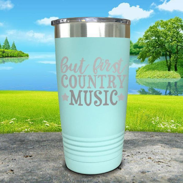 But First Country Music Engraved Tumbler Tumbler ZLAZER 20oz Tumbler Mint