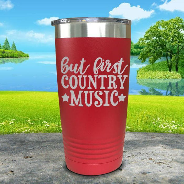 But First Country Music Engraved Tumbler Tumbler ZLAZER 20oz Tumbler Red