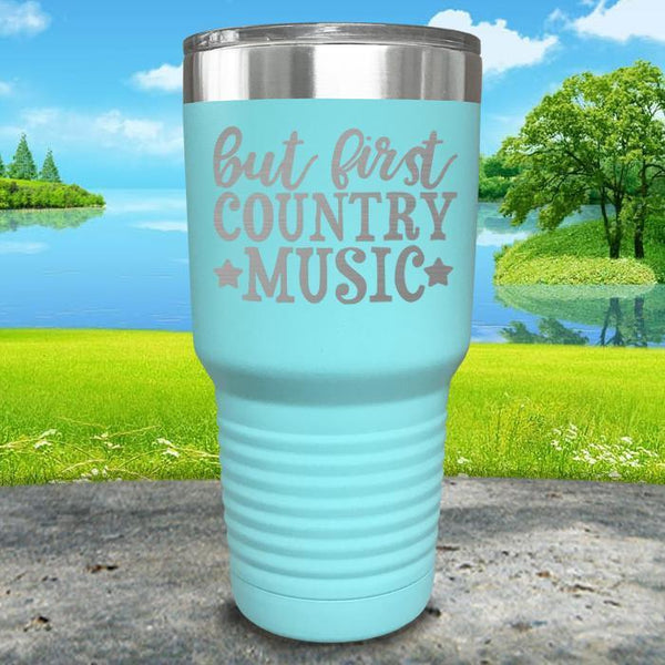 But First Country Music Engraved Tumbler Tumbler ZLAZER 30oz Tumbler Mint