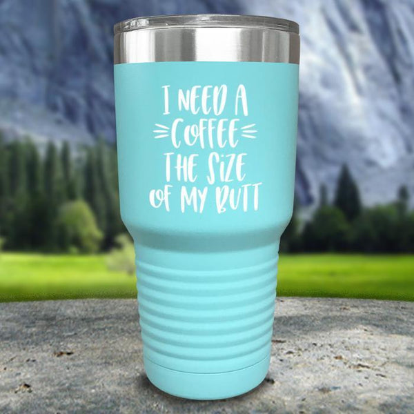 Coffee Size of my Butt Color Printed Tumblers Tumbler Nocturnal Coatings 30oz Tumbler Mint